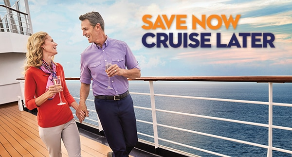 Save Now Cruise Later