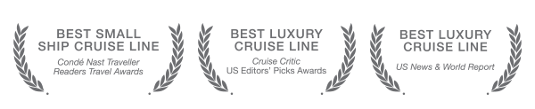 Best Small Ship Cruise Line: Condé Nast Traveller Readers Travel Awards | Best Luxury Cruise Line: Cruise Critic US Editors' Picks Awards | Best Luxury Cruise Line: US News & World Report