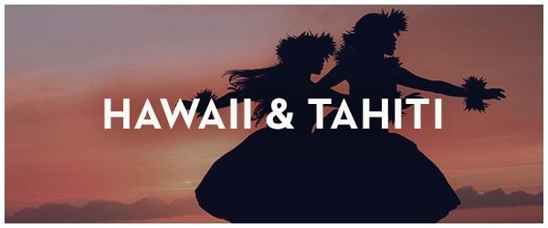 Hawaii & Tahiti